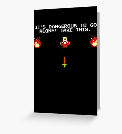 Zelda - It's Dangerous to go alone! Greeting Card