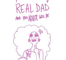 You're Not My Real Dad And You Never Will Be // #RuMemberWhen by StevieNYC