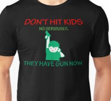 DONT HIT KIDS THEY HAVE GUNS NOW Funny Geek Nerd Unisex T-Shirt