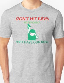 DONT HIT KIDS THEY HAVE GUNS NOW Funny Geek Nerd T-Shirt