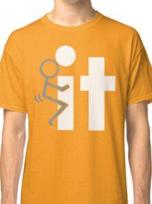 FUCK IT Funny Geek Nerd Classic T-Shirt