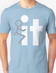 FUCK IT Funny Geek Nerd Unisex T-Shirt