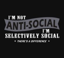 Im Not Anti Social Im Selectively Social Theres A Difference Funny Geek Nerd by norowelang