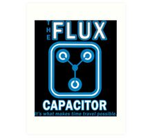 THE FLUX CAPACITOR FUNNY GEEK NERD Art Print