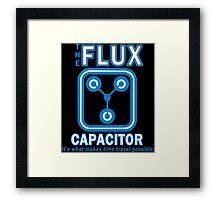 THE FLUX CAPACITOR FUNNY GEEK NERD Framed Print