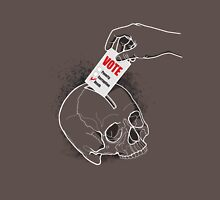 Vote Death Unisex T-Shirt