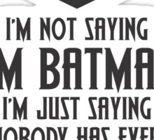 I'm Not Batman Sticker