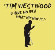 i hate tim westwood by hmmmbates