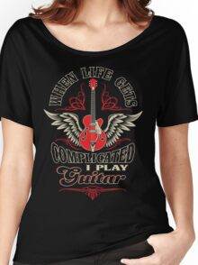 When Life Gets Complicated I Play Guitar Women's Relaxed Fit T-Shirt