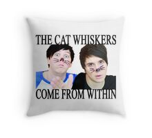 The cat whiskers come from within Throw Pillow