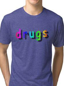 drug Tri-blend T-Shirt