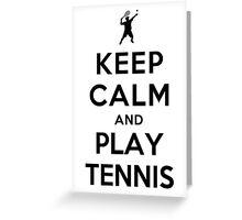 Keep Calm and Play Tennis Greeting Card