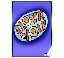 I love . . . Bacon and Eggs Poster