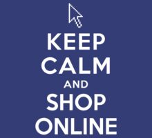 Keep Calm and Shop Online by ilovedesign
