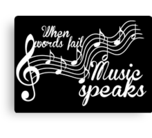 When words fail music speaks-Black and white Canvas Print