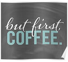 But First Coffee Chalkboard Morning Breakfast Cozy Design Poster