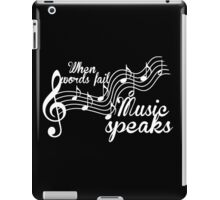 When words fail music speaks-Black and white iPad Case/Skin