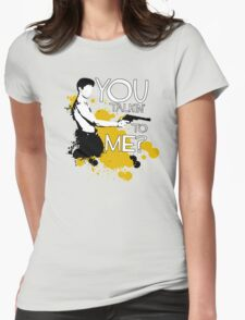 Movie Quote with-a-gun 1 TAXI DRIVER Womens Fitted T-Shirt