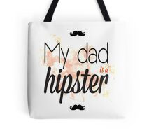 My dad is a  Tote Bag