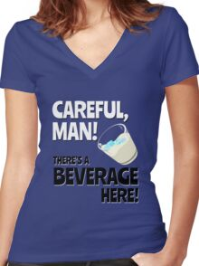 Careful, Man! There's a Beverage Here! Women's Fitted V-Neck T-Shirt