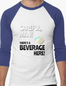 Careful, Man! There's a Beverage Here! Men's Baseball ¾ T-Shirt
