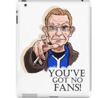 Wealdstone Raider - You've Got No Fans iPad Case/Skin
