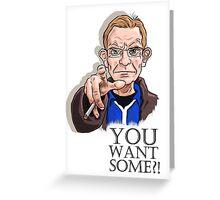 Wealdstone Raider - You Want Some? Greeting Card