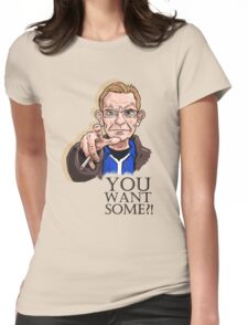Wealdstone Raider - You Want Some? Womens Fitted T-Shirt