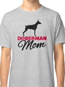 Doberman Mom Classic T-Shirt
