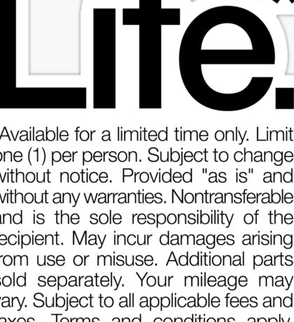 Life.* Available for a limited time only. White Sticker