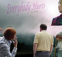 """Everybody Hurts""  by REM by MooseMan"