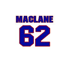 Hey, you must be a big fan of MacLane, if not pls search for your favourite players jersey to wear it proudly.  Photographic Print