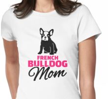 French Bulldog Mom Womens Fitted T-Shirt