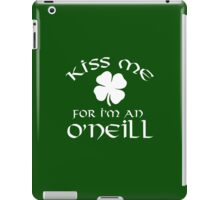 Funny 'Kiss Me For I'm an O'Neill' Irish St. Patrick's Day Shamrock T-Shirt and Gifts iPad Case/Skin