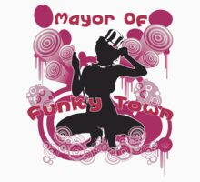 Mayor of Funky Town by MOC2