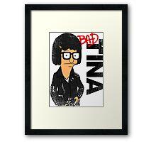 Bad Tina Framed Print