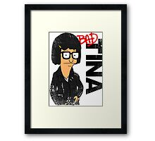 Bad Tina Framed Print