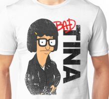 Bad Tina Unisex T-Shirt