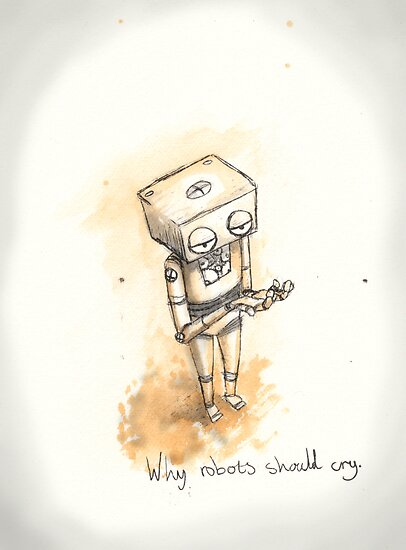 why robots should cry by Logan French