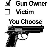 Gun Owner Victim You Choose by crazyarts