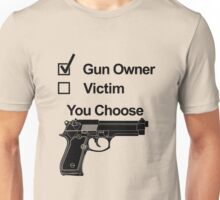 Gun Owner Victim You Choose Unisex T-Shirt