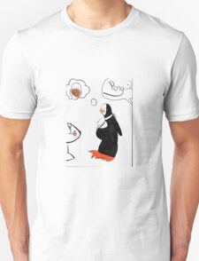 Penguin? You hungry! T-Shirt
