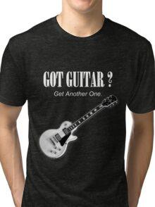 Got Guitar Tri-blend T-Shirt