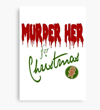 Murder Her For Christmas Canvas Print