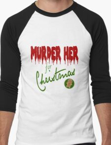 Murder Her For Christmas Men's Baseball ¾ T-Shirt