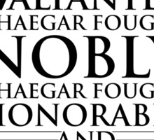 Valiantly, Nobly, Honorably. (White Tee) Sticker