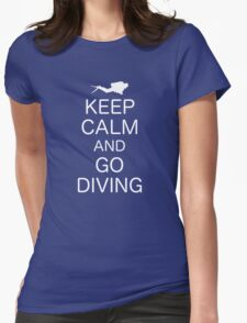 KEEP CALM AND GO DIVING Womens Fitted T-Shirt