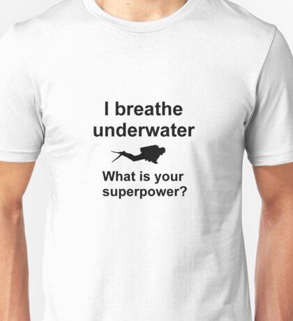 I breathe underwater Unisex T-Shirt