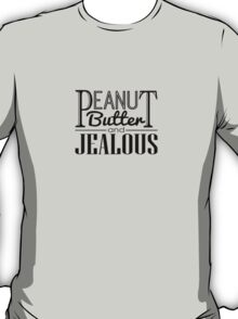 Peanut Butter & Jealous T-Shirt
