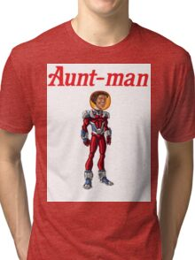 Aunt-Man Tri-blend T-Shirt